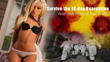 Survive the 14-day Quarantine Period With the Help of Your Sex Doll