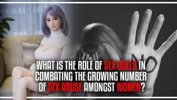 What is the Role of Sex Dolls in Combating the Growing Number of Sex Abuse Amongst Women